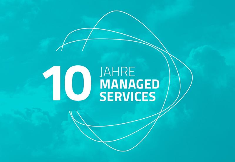 10 Jahre Managed Services